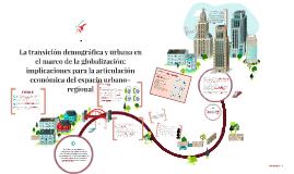 La transición demográfica y urbana en