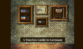 A Tourists Guide to Germany