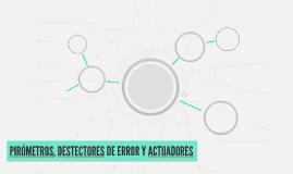 PIRÓMETROS, DESTECTORES DE ERROR Y ACTUADORES