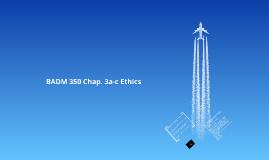 BADM 350 Chap. 3a Ethics