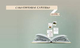 CASO EDITORIAL UNIVERSO