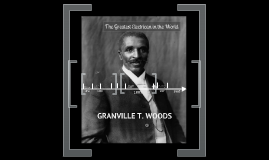 Granville T. Woods By Amia and Mirjahna