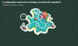 Copy of La expansión comercial en Europa y la situación Española
