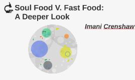 Soul Food V. Fast Food: A Deeper Look