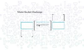 Water Rocket Challenge