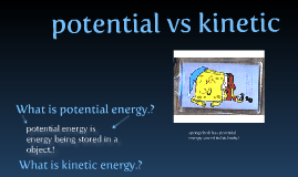 potential energy vs kinetic energy