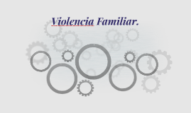 Violencia Familiar.