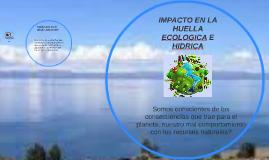 MI IMPACTO EN LA HUELLA ECOLÒGICA E HÌDRICA