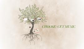 CHOOSE: CET MUSIC