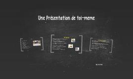 Une Présentation de toi-meme
