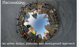 Placemaking: achieving quality through architecture and open space design