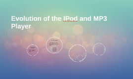 Evolution of the IPod and MP3 Player
