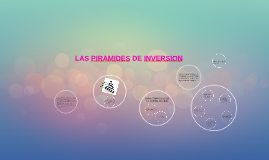 LAS PIRAMIDES DE INVERSION