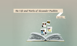 Copy of The Life and Works of Alexander Pushkin