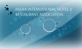 IH&RA INTERNATIONAL HOTEL & RESTAURANT ASSOCIATION