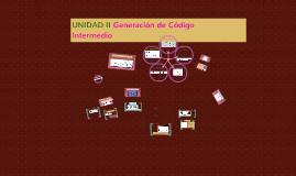 Copy of Copy of UNIDAD II Generación de Codigo       Intermedio
