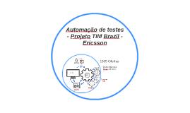 Automacao de testes - Projeto TIM Brazil - Ericsson