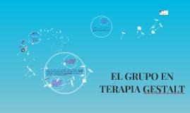 EL GRUPO EN TERAPIA GESTALT