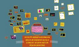 Copy of KUALITI HIDUP GOLONGAN BELIA DI DAERAH KUALA LANGAT: KAJIAN