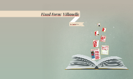 Fixed Form: Villanelle