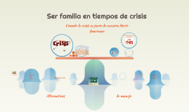 Ser familia en tiempos de crisis