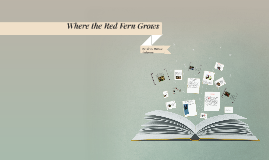 Copy of Where the Red Fern Grows