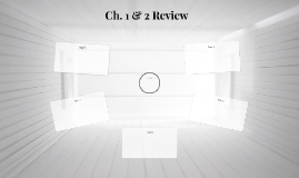 Ch. 1 & 2 Review