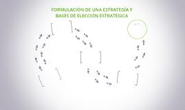 FORMULACIÓN DE UNA ESTRATEGÍA Y BASES DE ELECCIÓN ESTRATÉGIC