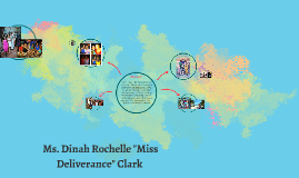 "The Life and Times of Dinah Rochelle ""Miss Deliverance"" Clar"