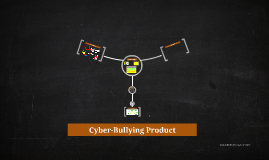 Cyber-Bullying Product