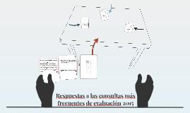 Respuestas a las consultas más frecuentes de evaluación 2015