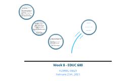 EDUC600 WEEK8 Flores