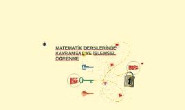 Copy of MATEMATİK DERSLERİNDE KAVRAMSAL VE İŞLEMSEL ÖĞRENME