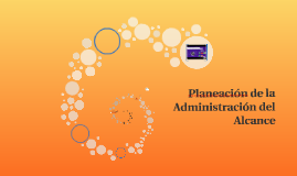 Planeación de la Administración del Alcance