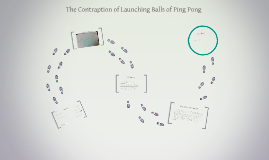 The Contraption of Launching Balls of Ping Pong
