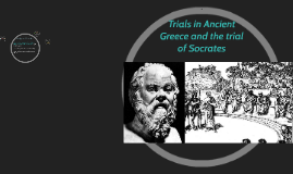 Trials om Ancient Greece and the trial of ASocrartes