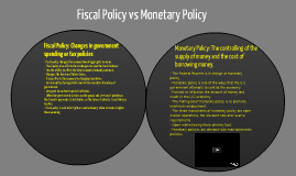 fiscal policy vs monetary policy essay This paper reviews empirical findings, econometric issues,and theoretical results bearing upon the monetary vs fiscal policy debate that began with the 1963.