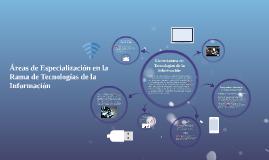 Áreas de Especialización en la Rama de Tecnologías de la Inf