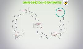 UNIDAD DIDÁCTICA LOS EXPERIMENTOS