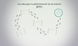 Copy of Los retos para la administración en un entorno global.
