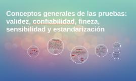Copy of Conceptos generales de las pruebas: validez, confiabilidad,