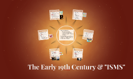The Early 19th Century & Isms