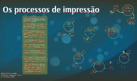 Os processos de impressão