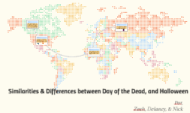 Similarities differences between day of the dead by delaney bowman similarities differences between day of the dead by delaney bowman on prezi ccuart Image collections