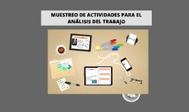 MUESTREO DE ACTIVIDADES PARA EL ANÁLISIS DEL TRABAJO