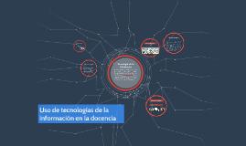 Uso de tecnologias de la información en la docencia