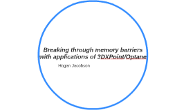 Breaking through memory barriers with applications of 3DXPoi