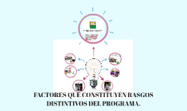 FACTORES QUE CONSTITUYEN RASGOS DISTINTIVOS DEL PROGRAMA