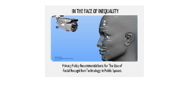 In The Face of Inequality: Privacy Policy Recommendations for the use of Facial Recognition Technology in Public Space