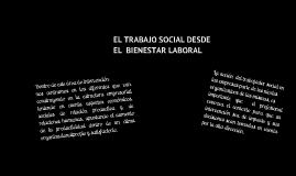 EL TRABAJADOR SOCIAL EN EL SECTOR DE BIENESTAR LABORAL